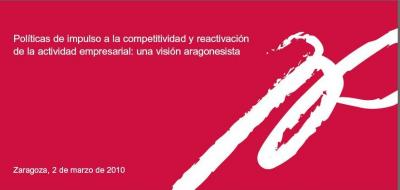 Políticas de impulso a la competitividad y reactivación de la actividad empresarial: una visión aragonesista