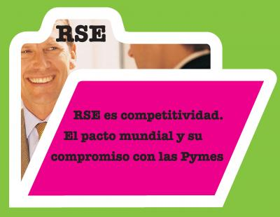 RSE es competitividad. El pacto mundial y su compromiso con las Pymes